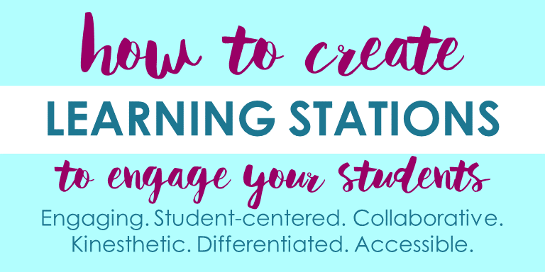 How to Create Learning Stations to Engage Students: The Design Process