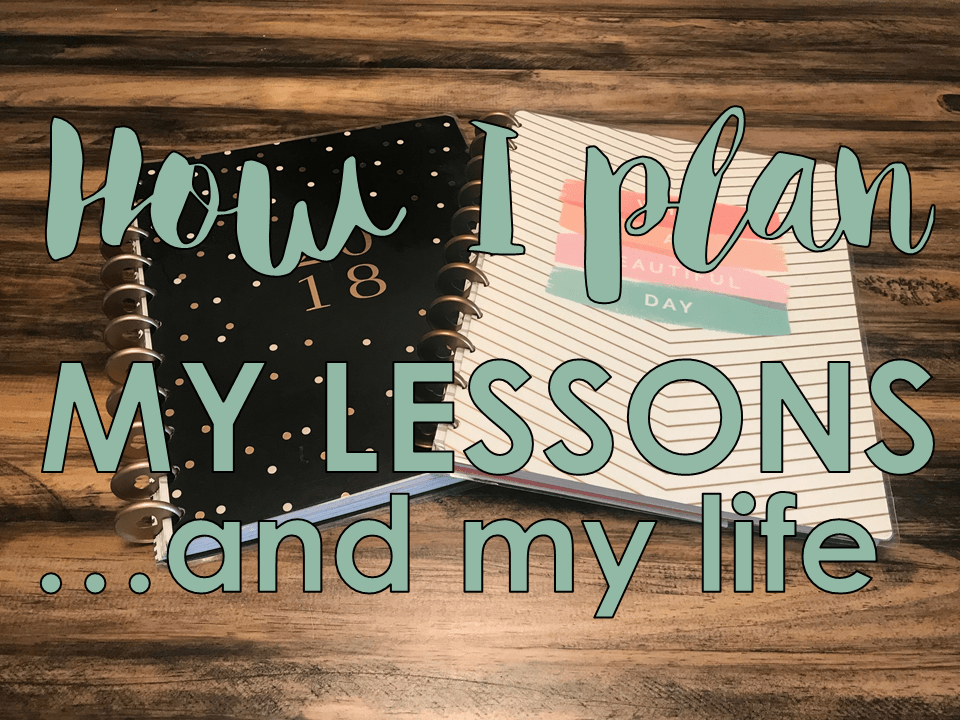 How I Plan My Lessons (And My Life)