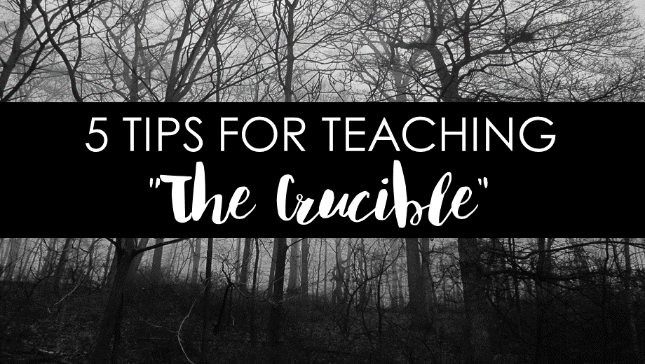 "5 Tips for Teaching Arthur Miller's ""The Crucible"""