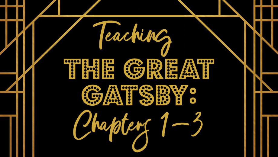 Teaching Chapters 1-3 of The Great Gatsby