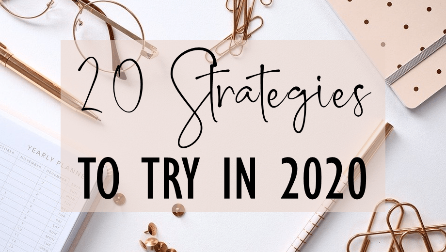 20 Strategies to Try in 2020
