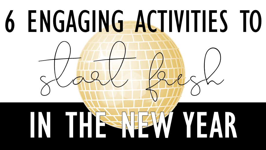 6 Engaging Activities for the New Year