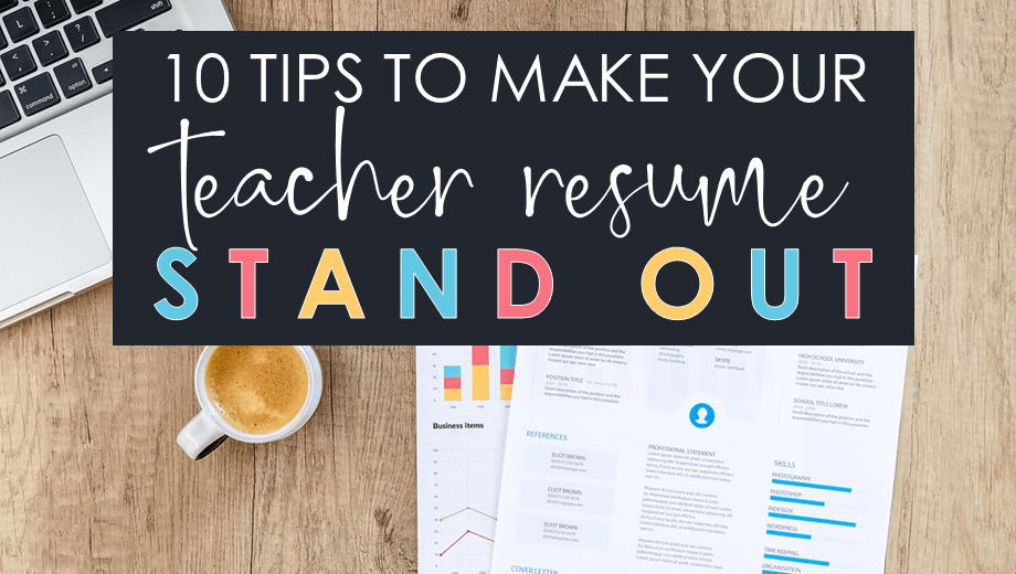 10 TIPS TO MAKE YOUR TEACHER RESUME STAND OUT