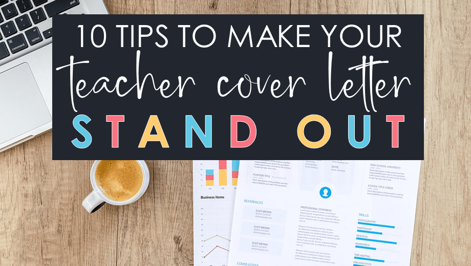 10 Tips to Make Your Teacher Cover Letter Stand Out
