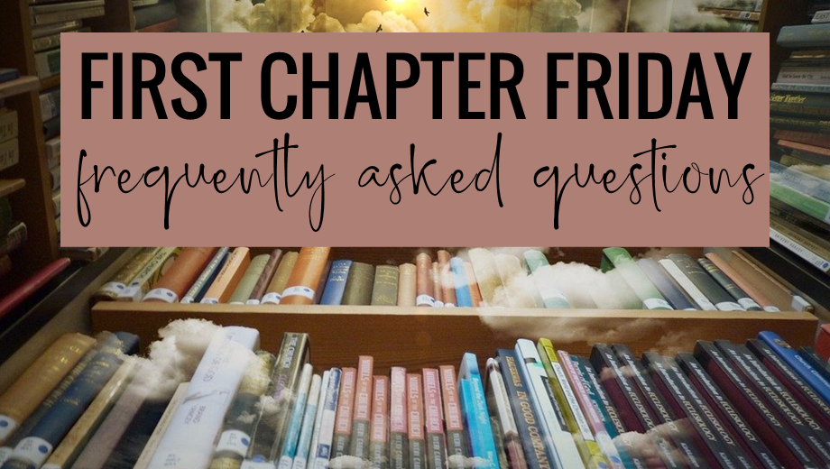 First Chapter Friday: Frequently Asked Questions
