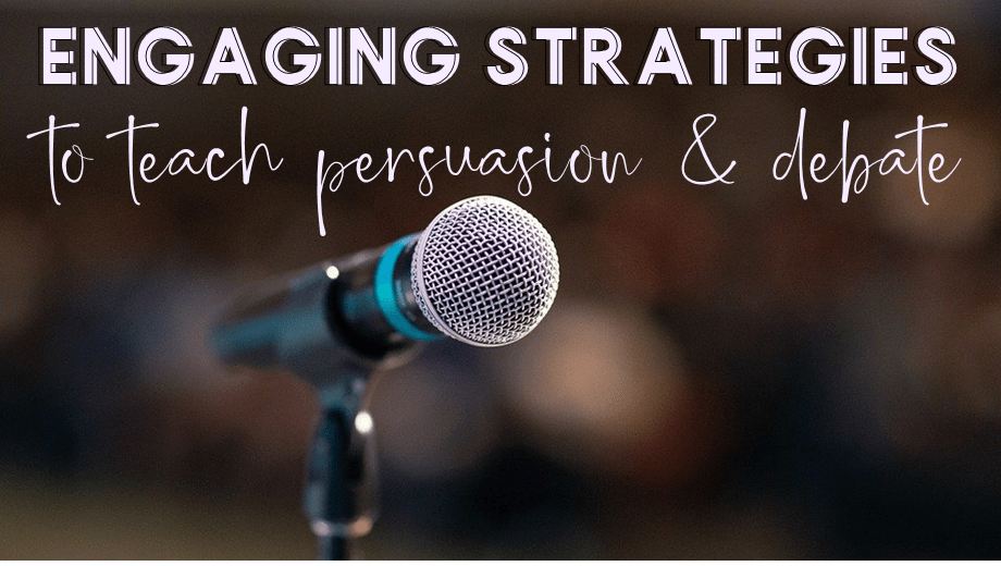 Engaging Strategies for Teaching Persuasion, Argument, and Debate