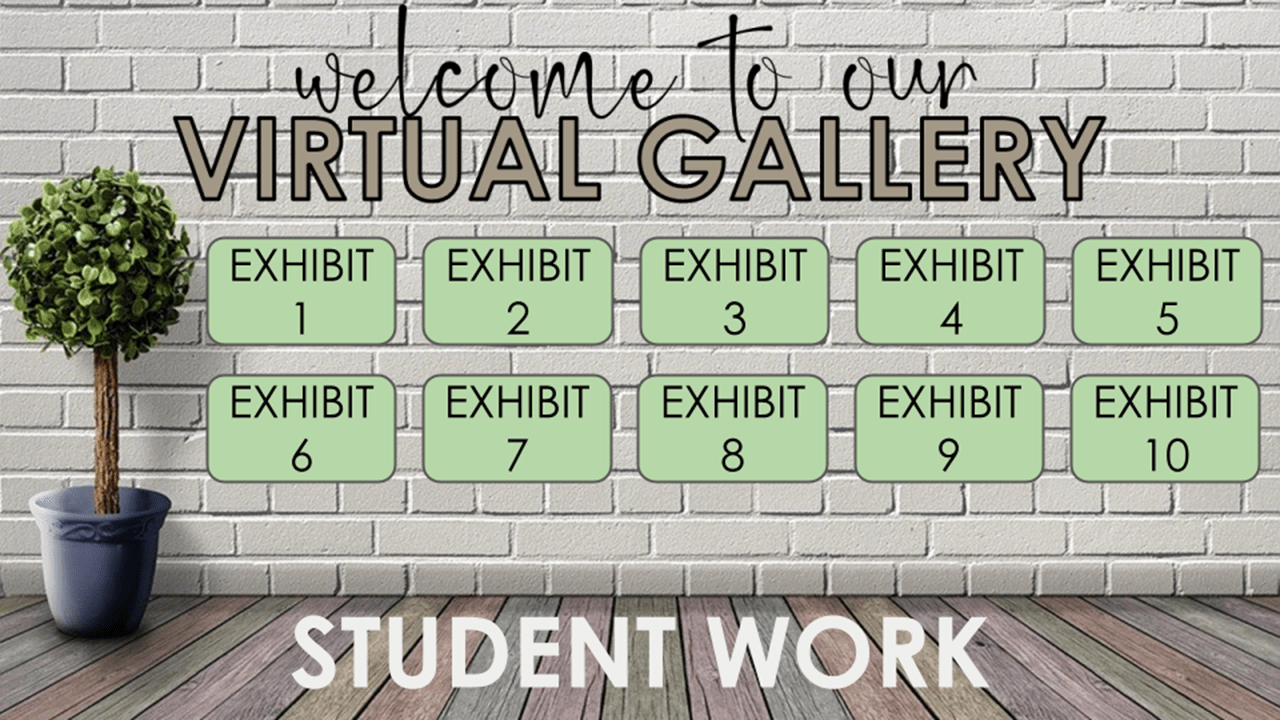 Virtual Gallery Walk: Student Work