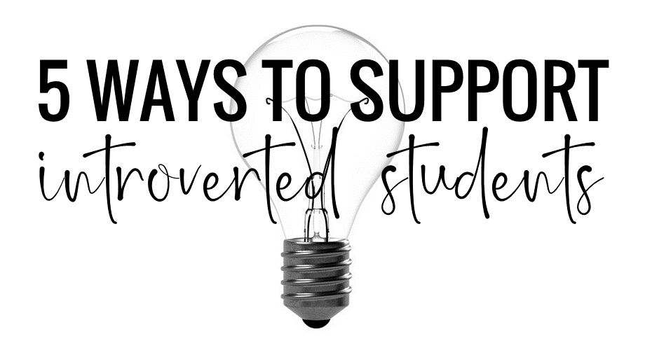 5 Ways to Support Introverted Students