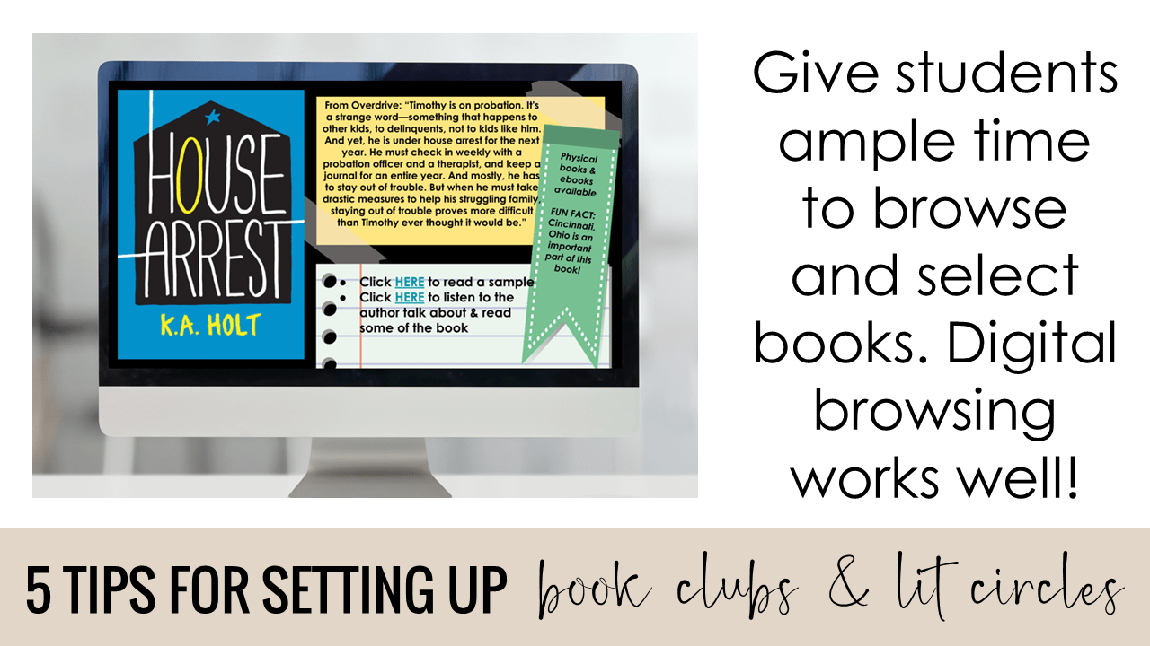 Give students ample time to browse and select books for the book clubs/lit circles. Digital browsing works well.