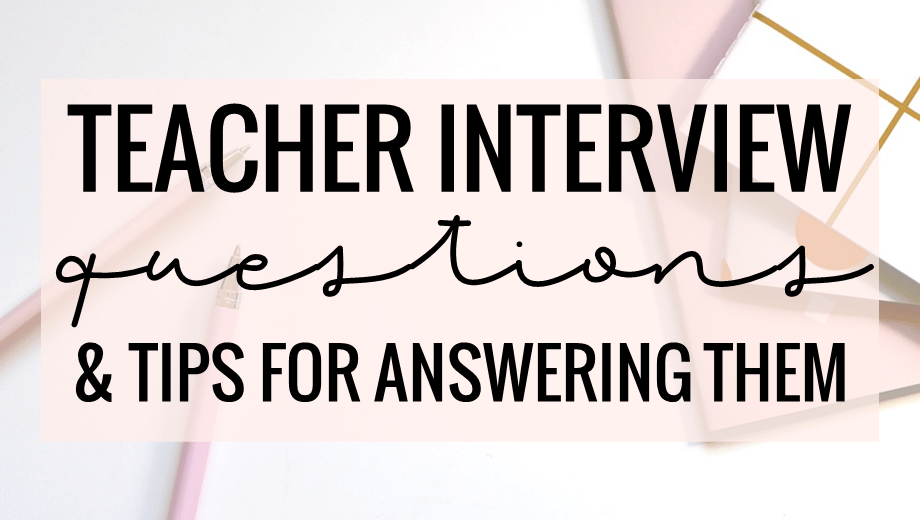 Teacher Interview Questions & Tips for Answering Them
