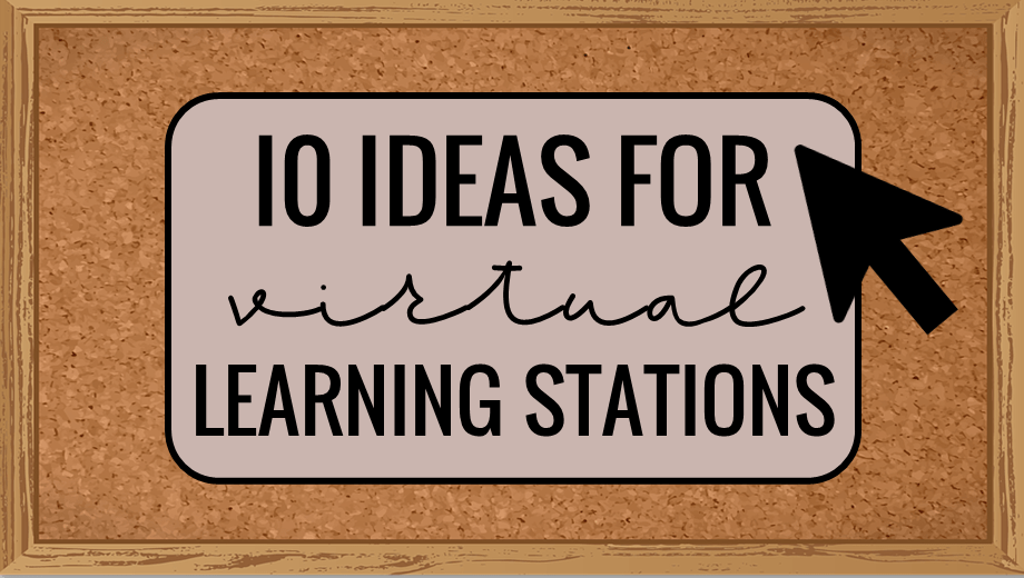 10 Ideas for Virtual Learning Stations
