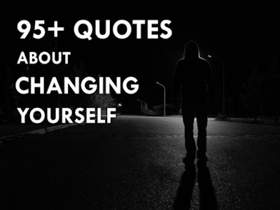 95+ Quotes About Changing Yourself to Be Better