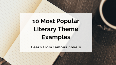 10 Most Popular Literary Theme Examples     Writer s Edit So today we re taking a look at some of the most popular themes explored in  the world of books  through some specific literary theme examples