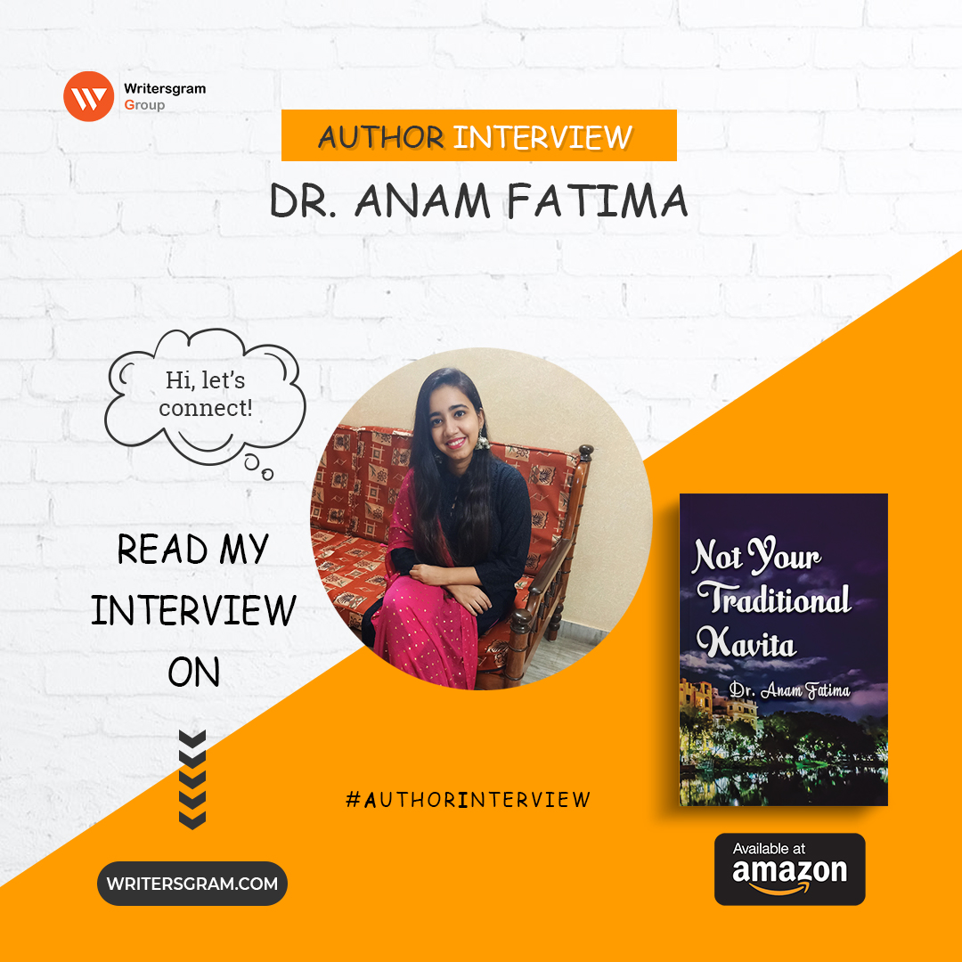 Interview with Dr. Anam Fatima – 'Author of Not Your Traditional Kavita'