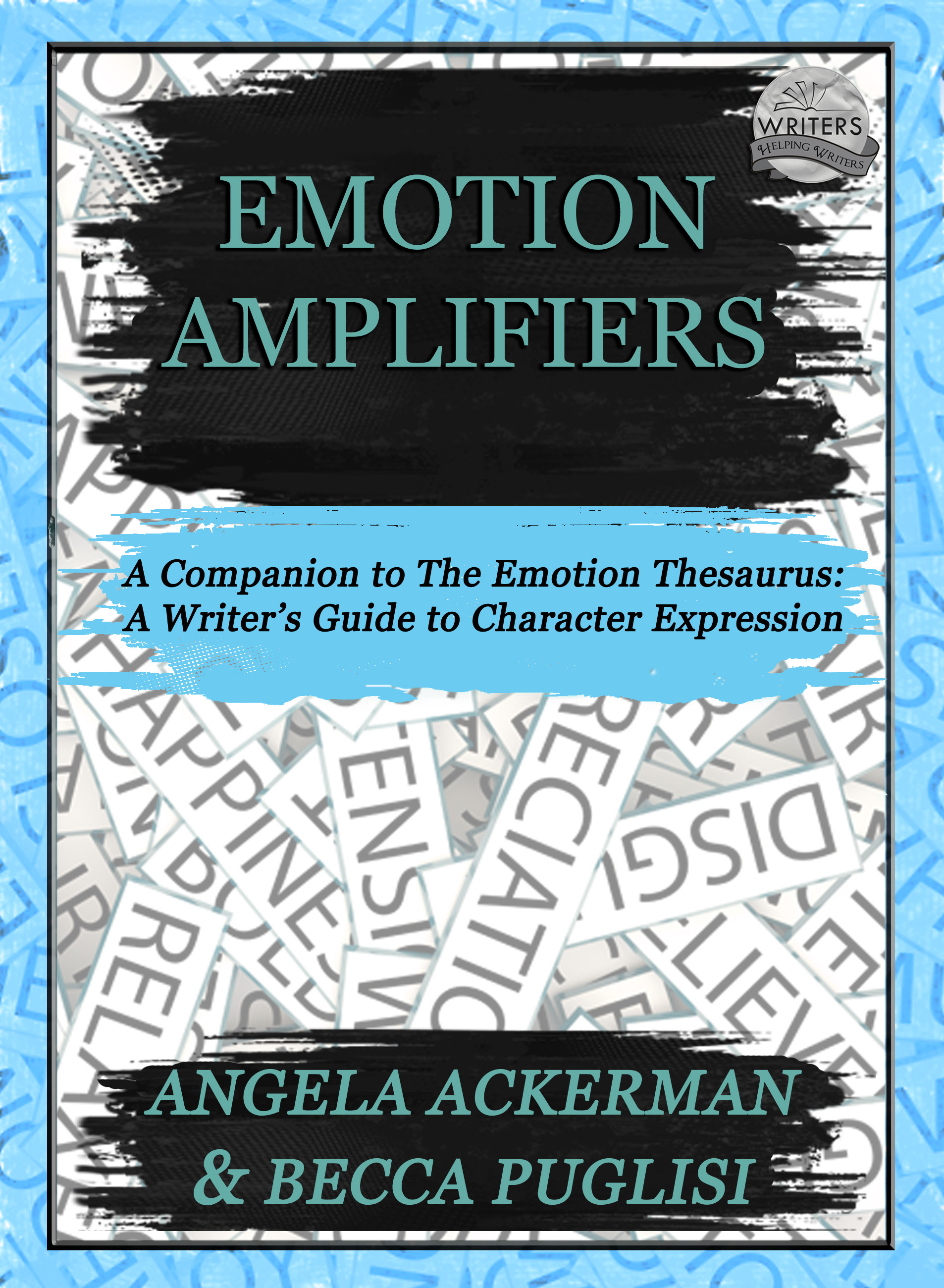 Emotion Thesaurus (Samples) ~ WRITERS HELPING WRITERS®