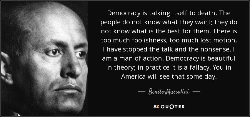 Mussolini Democracy Is A Fallacy Writers Block