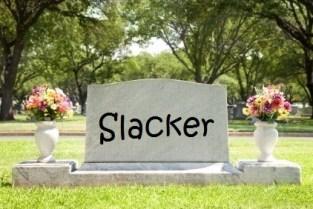 slacker tombstone