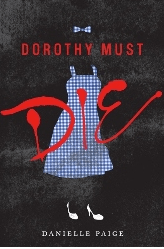 Dorothy Must Die by Danielle Page (HarperCollins 2014)