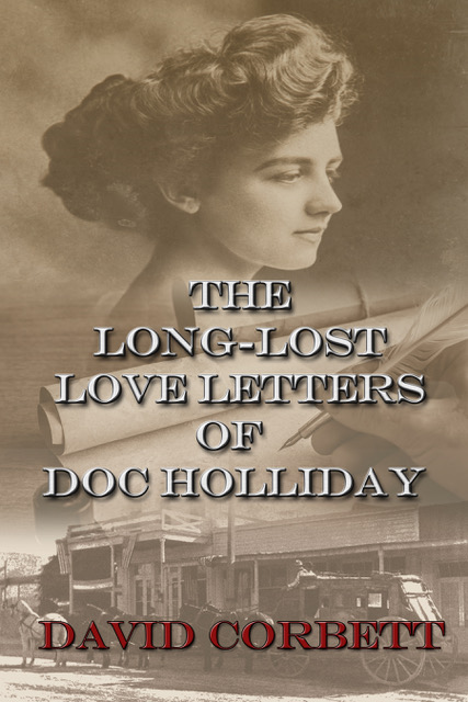 Take Five with David Corbett: The Long-Lost Love Letters of Doc Holliday