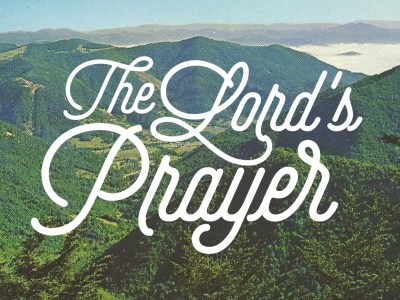 Something about my Lord's Prayer