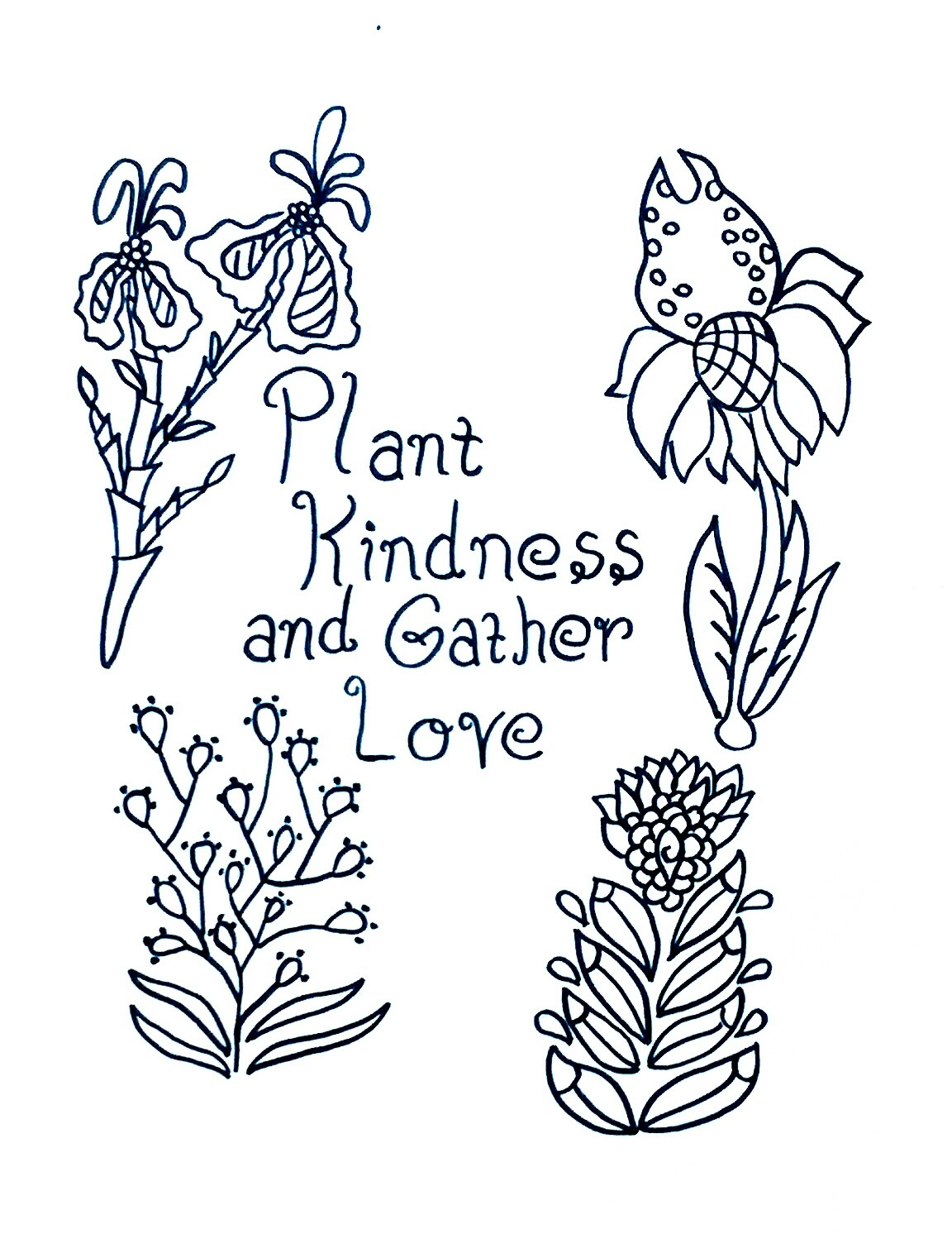 Plant Kindness And Gather Love Free Coloring Page Individual
