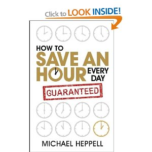 Michael Heppell, how to save an hour everyday
