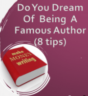 Do You Dream of Being a Famous Author? (8Tips)
