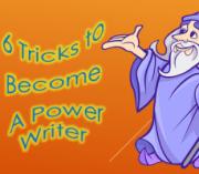 6 tricks to becoe a power writer