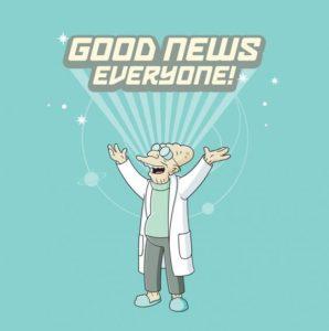 good news everyone