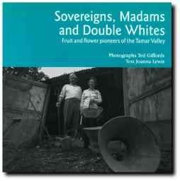 Sovereigns, Madams and Double Whites: Fruit and Flower Pioneers of the Tamar Valley