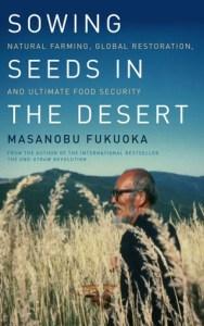 Masanobu Fukuoka - Sowing Seeds in the Desert