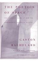 Bachelard The Poetics of Space
