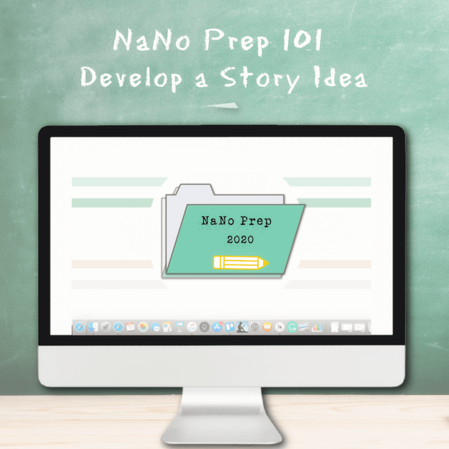 NaNo Prep 101 week one develop a story idea