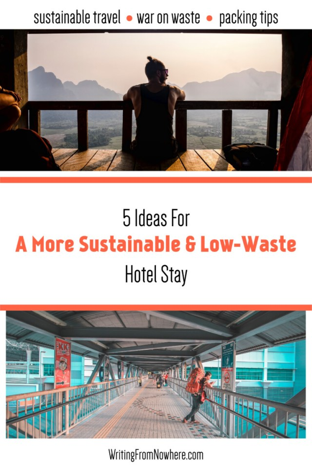 Writing From Nowhere_5 Ideas For A More Sustainable Hotel Stay_Sustainable Hotel Stay, Sustainable Travel