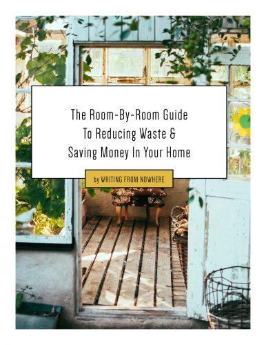 The Room-By-Room Guide to Reducing Waste And Saving Money In Your Home_ by Writin From Nowhere