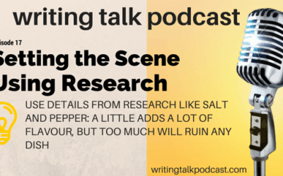 Episode 17 – Setting the Scene and the Role of Research in Fiction Writing