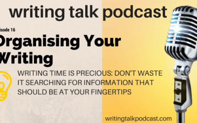 Episode 16 – Organising Your Writing and Keeping it Organised