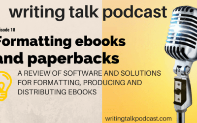 Episode 18 – How Do I Format My Ebooks and Self-Published Paperbacks?