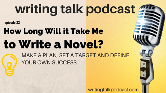 episode 22 how long will it take me to write a novel writing