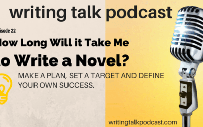 Episode 22 – How Long Will it Take Me to Write a Novel?