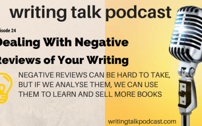 Episode 24 – Dealing With Negative Reviews of Your Writing