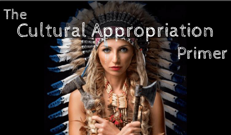 The Cultural Appropriation Primer