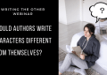 Should Authors Write Characters Different From Themselves