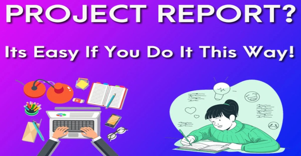 FEATURED-IMAGE-For-PROJECT-REPORT-It's-Easy-If-You-Do-it-this-way-Article-By-Writing-To-Live-Blog