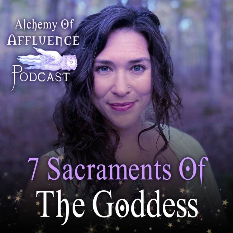 Podcast Episode 118 - 7 Sacraments Of The Goddess With Sarah Grady