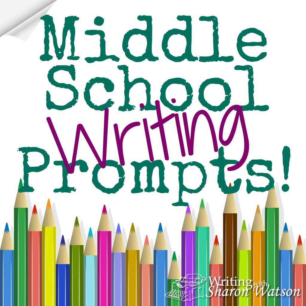 Middle School Prompts By Sharon Watson