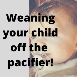 weaning your child off the pacifier