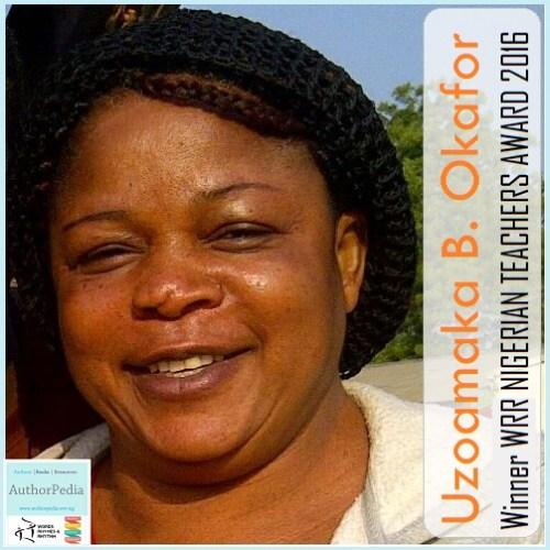 UZOAMAKA B. OKAFOR Winner WRR-NIGERIAN TEACHERS AWARD 2016