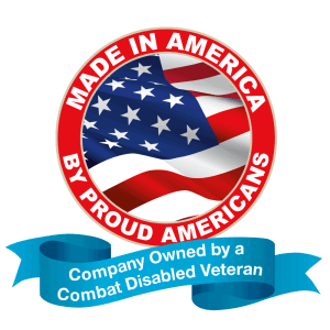 Made in America by Proud Americans - Company Owned by a Combat Disabled Veteran