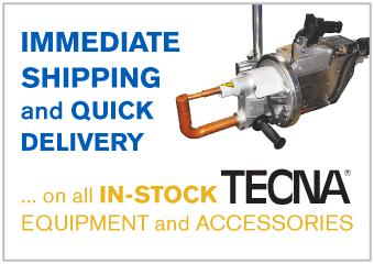 TECNA Immediate Shipping | Weld Systems Integrators